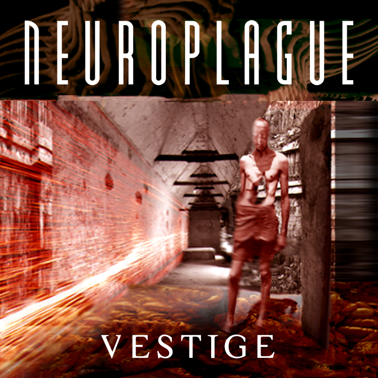 NEUROPLAGUE - VESTIGE