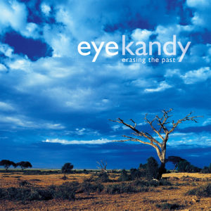 EYE KANDY - ERASING THE PAST