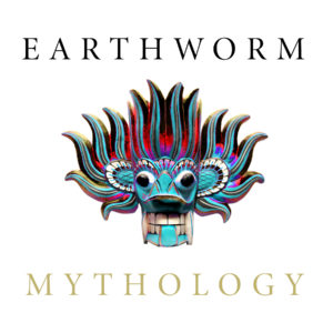 EARTHWORM - MYTHOLOGY