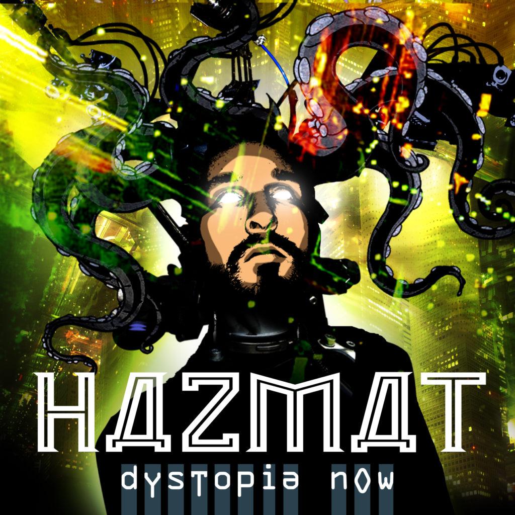 HAZMAT - DYSTOPIA NOW