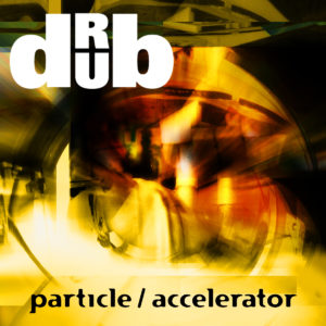 DRUB - PARTICLE/ACCELERATOR