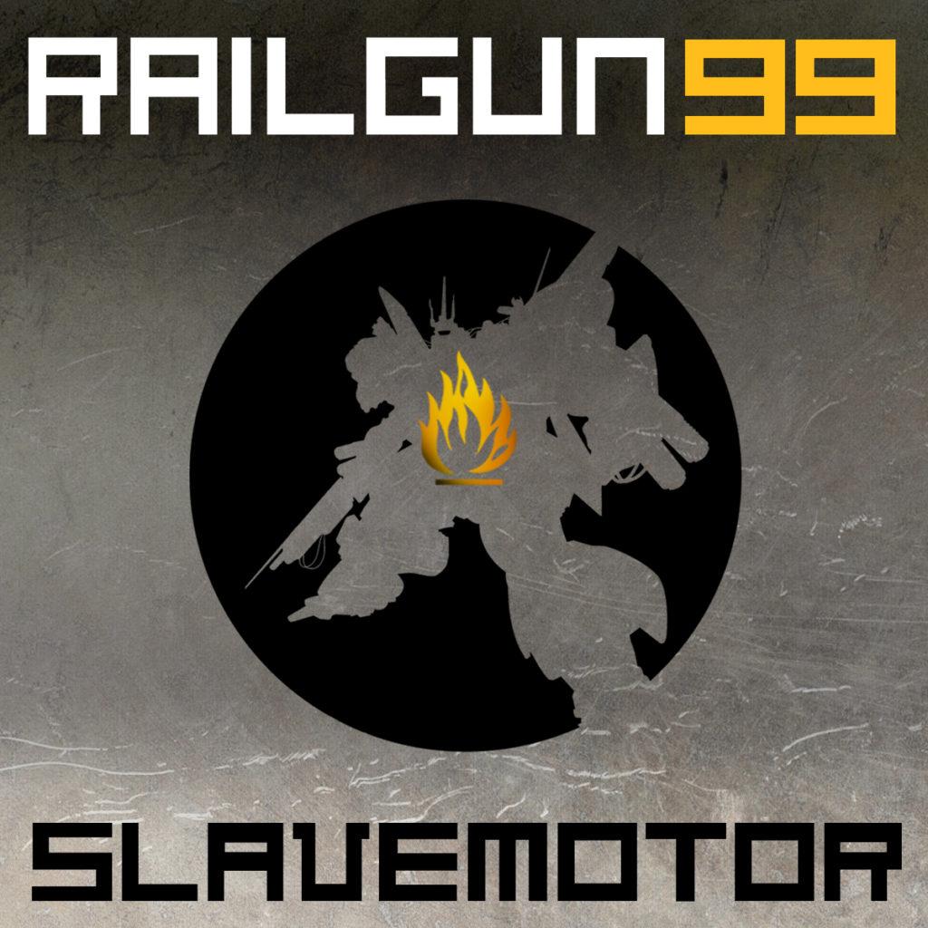 RAILGUN 99 - SLAVEMOTOR