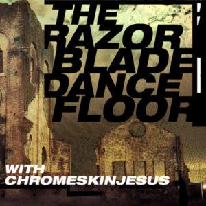 RAZOR BLADE DANCE FLOOR