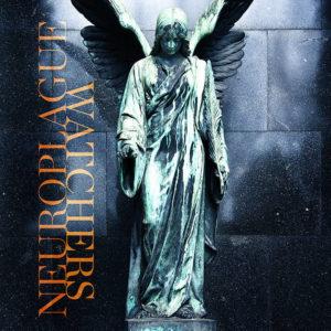 NEUROPLAGUE - THE WATCHERS